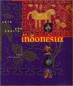 英文原版书 Arts and Crafts of Indonesia Paperback – 1994 by Anne Richter  印度尼西亚的艺术品工艺品