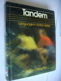 Tandem:Language in Action Series:Action/Interaction <动作语言> 文学课本 内容好 精装大16开 图文  厚重