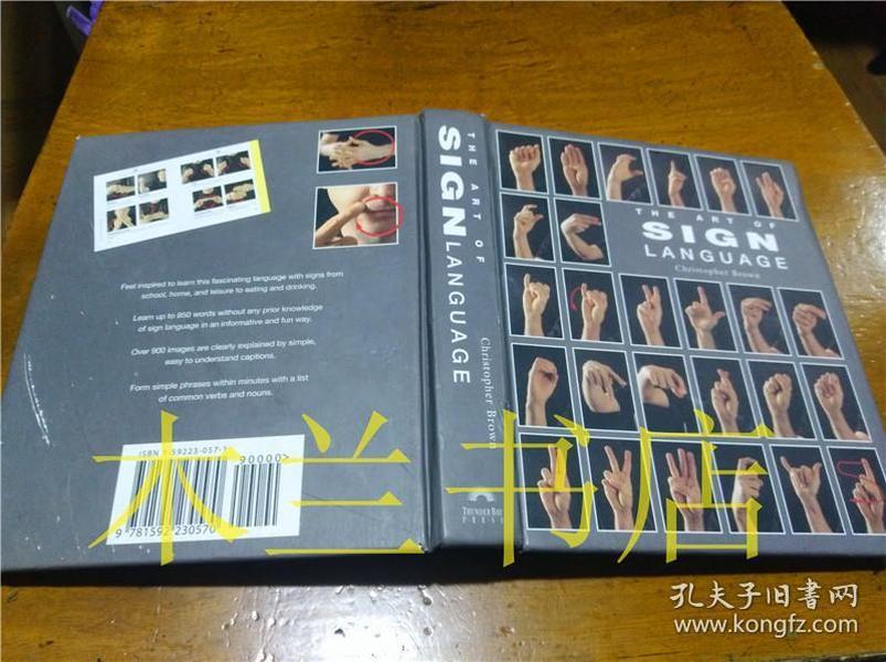 原版英法德意等外文书 The Art Of Sign Language  Christopher Barown San Diego,California 2002年 32开硬精装