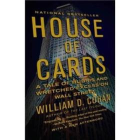 House of Cards: A Tale of Hubris and Wretched Excess on Wall Street HOUSE OF CARDS: A TALE OF HUBRIS