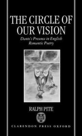 The Circle Of Our Vision: Dantes Presence In English Romantic Poetry