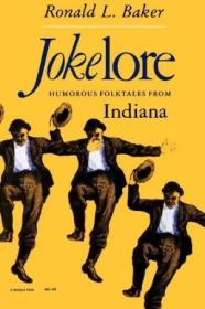 Jokelore: Humorous Folktales From Indiana (midland Book)