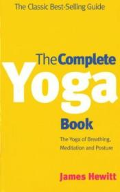 The Complete Yoga Book:   Yoga Of Breathing       Yoga Of Posture       Yoga Of Meditation   (a Ride