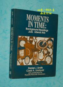 MOMENTS IN TIME:Background Readings in the Liberal Arts(英文原版《时刻时刻:文科背景阅读》)