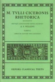 001: Rhetorica: Volume I: Libros De Oratore Tres (oxford Classical Texts)