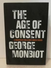 承诺的时代:新世界秩序宣言 The Age of Consent:A Manifesto For a New World Order by George Monbiot (政治)英文原版书