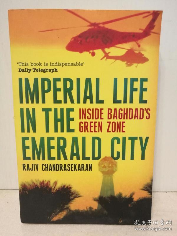 绿区   翡翠城的皇家生活:伊拉克绿色地带深处 Imperial Life in the Emerald City:Inside Baghdads Green Zone by Rajiv Chandrasekaran (中东/电影原著)英文原版书