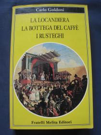 La locandiera, La bottega del caffè, I rusteghi  哥尔多尼戏剧三种 1989年意大利出版 意大利语原版