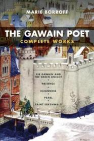 The Gawain Poet: Complete Works: Sir Gawain And The Green Knight  Patience  Cleanness  Pearl  Saint