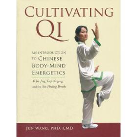 Cultivating Qi: An Introduction to Chinese Body-Mind Energetics