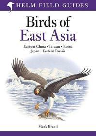 Birds of East Asia (Helm Field Guides) 东亚鸟类手册