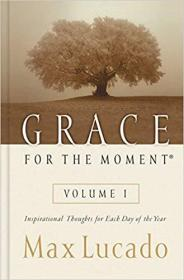 英文原版书 Grace for the Moment: Inspirational Thoughts for Each Day of the Year Hardcover –2000 by Max Lucado  (Author)
