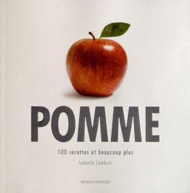 Pomme : 100 recettes et beaucoup plus
