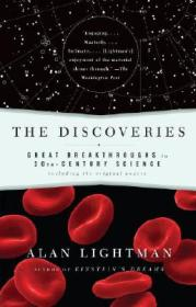 The Discoveries: Great Breakthroughs in 20th-Century Science, Including the Original Papers