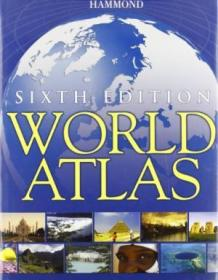 Hammond World Atlas Sixth Edition (hammond Atlas Of The World)