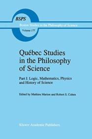 01: Qu?bec Studies In The Philosophy Of Science: Part I: Logic  Mathematics  Physics And History Of