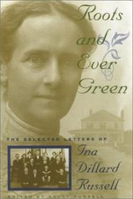 Roots And Ever Green: The Selected Letters Of Ina Dillard Russell (southern Voices From The Past: Wo