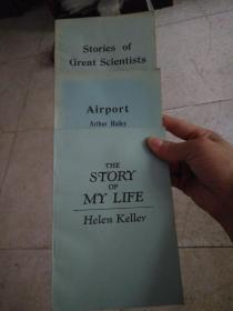Stories of Great Scientists, Airport, The Story of My Life(共三册)
