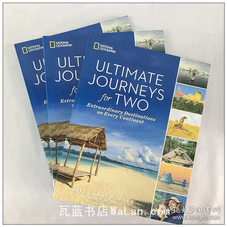 双人旅行目的地终极指南 Ultimate Journeys for Two: Extraordinary Destinations on Every Continent 英文原版