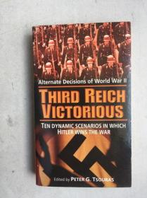 Third Reich Victorious: Alternate Decisions of World War II(英文原版,行货正版)