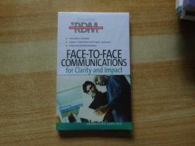 FACE-TO-FACE COMMUNICATIONS:Communications for Clarity and Impact
