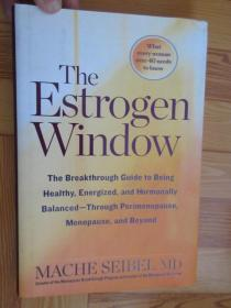 The Estrogen Window: The Breakthrough Guide to Be         【详见图】,硬精装