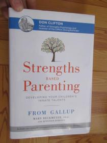 Strengths Based Parenting Developing Your Child         【详见图】,硬精装