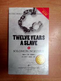 TWELVE YEARS A SLAVE by SOLOMON NORTHUP-为奴十二年(全版本 英文版)