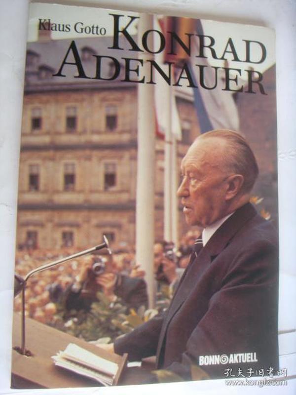 KONRAD ADENAUER 德文原版大16开 插图本《,联邦德国首任总理阿登纳图传》 有译为 凡登纳