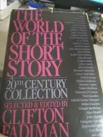 THE WORLD OF THE SHORT STORY A TWENTIETH CENTURY COLLECTION世界的短篇小说二十世纪的收藏.
