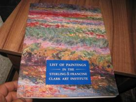 LIST OF  PAINTINGS  IN THE STERLING  AND FRANCINE  CLARK ART INSTITUTE