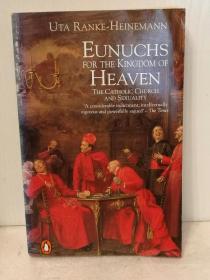 天国宦官:女性、性欲与天主教堂 Eunuchs for the Kingdom of Heaven: Women, Sexuality & the Catholic Church by Uta Ranke Heinemann 英文原版书