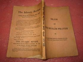 islam and the muslim prayer伊斯兰教穆斯林教徒祈祷文(插图)  1914年 出版 后封缺了几个字 书下角缺内容无损—— 看图