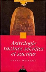 法语原版书 Astrologie, racines secrètes et sacrées 占星术研究,秘密和神圣的根源 新的科学解释 1990 de Marie Delclos (Auteur)