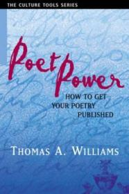 Poet Power: The Complete Guide To Getting Your Poetry Published (culture Tools)