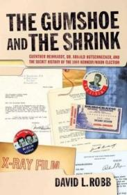 The Gumshoe And The Shrink: Guenther Reinhardt  Dr. Arnold Hutschnecker  And The Secret History Of T