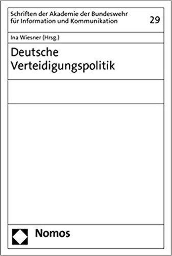 德语原版书 Deutsche Verteidigungspolitik Taschenbuch – 7. März 2013 von Ina Wiesner 德国国防防务政策