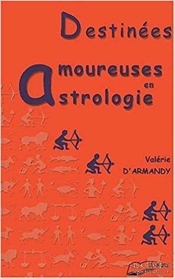 法语原版书 Destinées amoureuses en astrologie Broché –2001 de Valérie d Armandy  (Auteur)