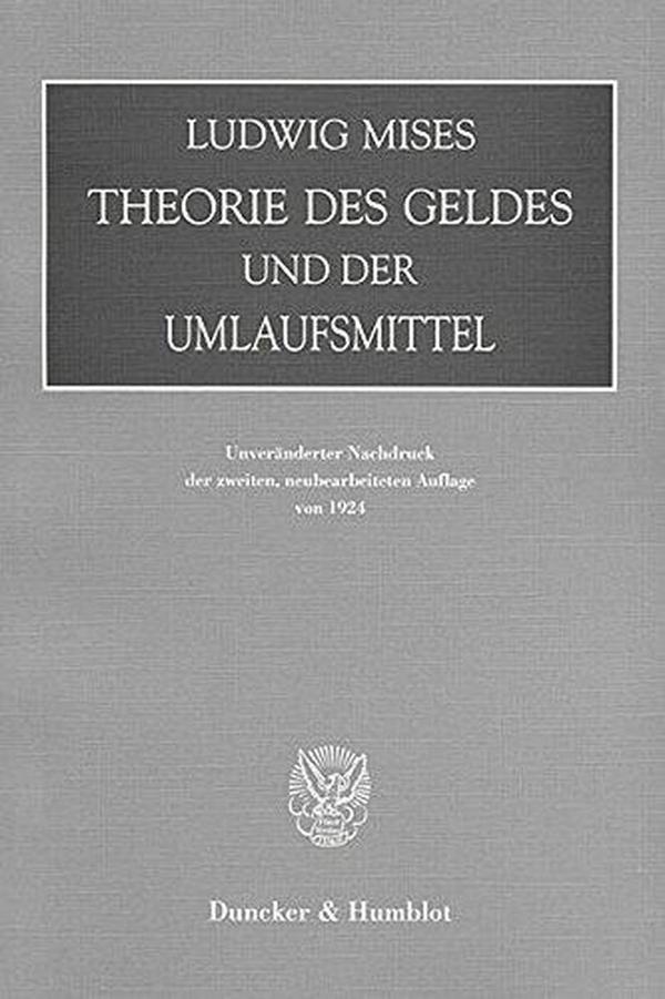 德国原版 德文 德语 Theorie des Geldes und der Umlaufsmittel 货币与信用理论 货币与流通手段理论 米塞斯
