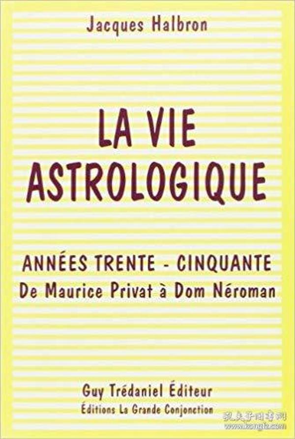 法语原版书 La vie astrologique : Années trente-cinquante, de Maurice Privat à Dom Néroman –1995 de Jacques Halbronn  (Auteur)