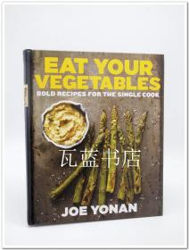 素食食谱 Eat Your Vegetables: Bold Recipes for the Single Cook 素食烹饪书 英文原版