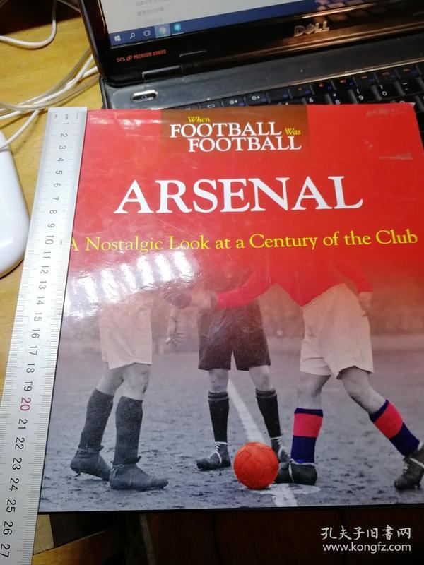 Arsenal : A Nostalgic Look at a Century of the club 阿森纳足球俱乐部百年世纪回顾