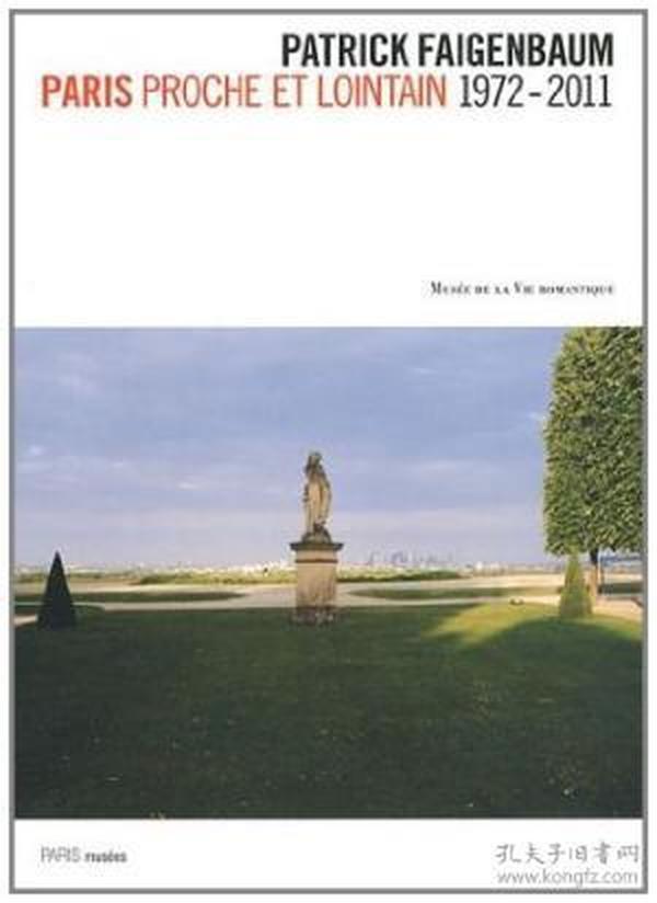 Patrick Faigenbaum : Paris proche et lointain 1972-2011