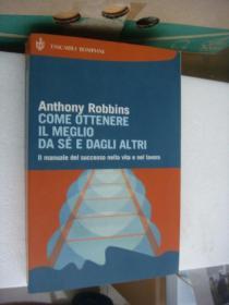 Anthony Robbins:COME OTTENERE IL MEGLIO DA SÉ E DAGLI ALTRI 意大利语原版