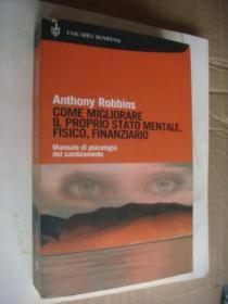 Anthony Robbins:COME MIGLIORARE IL PROPRIO STATO MENTALE,FISICO,FINANZIARIO 意大利语原版
