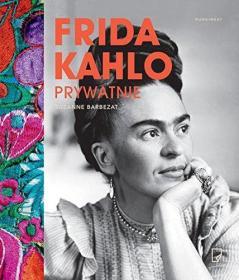 Frida Kahlo prywatnie  弗里达·卡罗 波兰语