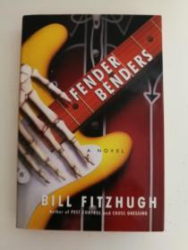 FENDER BENDERS BILL FITZHUGH