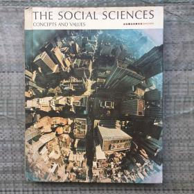 THE SOCIAL SCIENCES CONCEPTS AND VALUES   外文原版  精装
