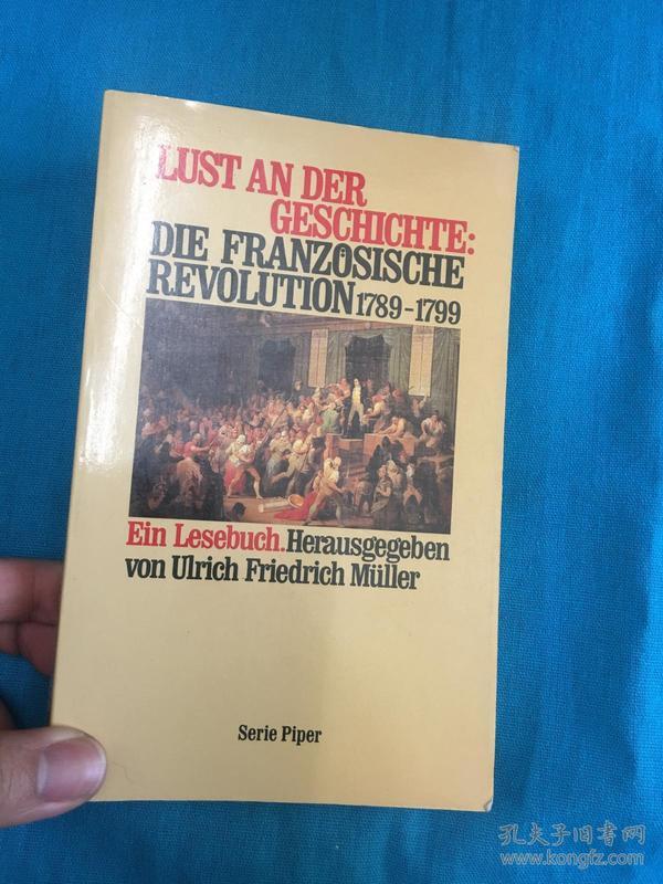 Lust An Der Geschichte:Die Französische  Revolution 1789-1799【历史的欲望:法国大革命】