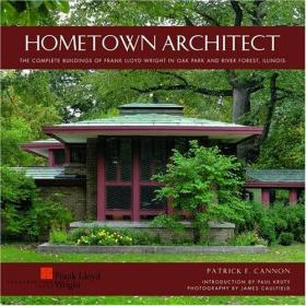 Hometown Architect: The Complete Buildings of Frank Wright in Oak Park and River Forest A118